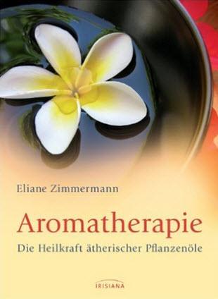 Buchempfehlung - Aromatherapie: Die Heilkraft ätherischer Pflanzenöle